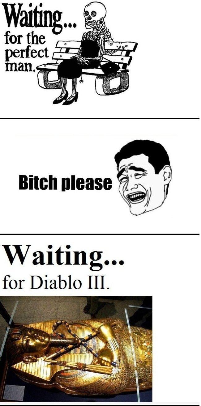 Diablo III. .. Half life ep 3. That is all Diablo III Half life ep 3 That is all