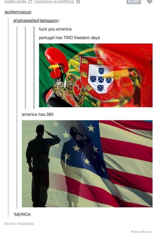 """Did Somebody Say Freedom?. . ckin. -mason: fft"""" fuck you amarica portugal has freedom days amarica has 355 MEHICO freedom"""