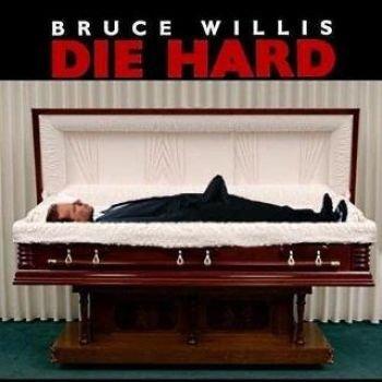 Die Hard. Ba dum tss.. BRUCE WILLIS. HFW he died. Die Hard Ba dum tss BRUCE WILLIS HFW he died