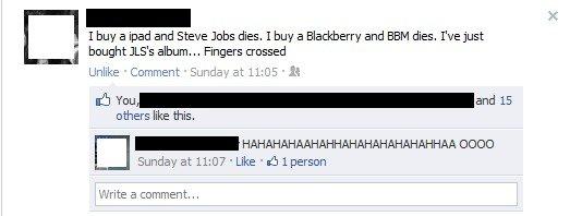 Die JLS. . I buy a tied and Steve Jabs dies. I buy a Blackberry and HEM dies. We just bought 15' s album,,, Fingers crossed Unlike Camment 'r: . ist. 11: 55 is  JLS BBM steve jobs Apple blackberry die