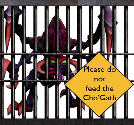 Do not feed the Cho'Gath. Description cannot say anything title hasn't already... Cho'Gath is by far my best champion, i love him. I even went as far as to get his legendary skin, Gentlemen Cho'Gath lol feed