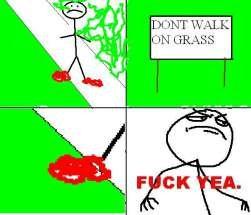 Don't walk on the grass. . Don't walk on the grass