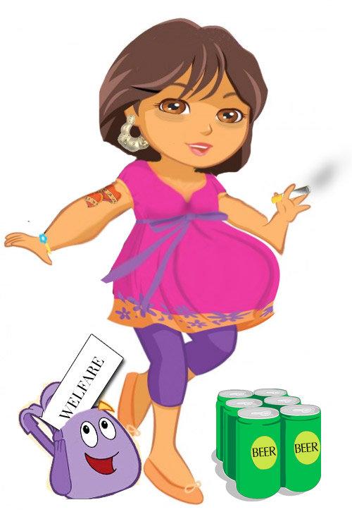 Dora, Knocked Up. Dora the knocked up explorer.. Dora the Whora dora prego Beer Drugs