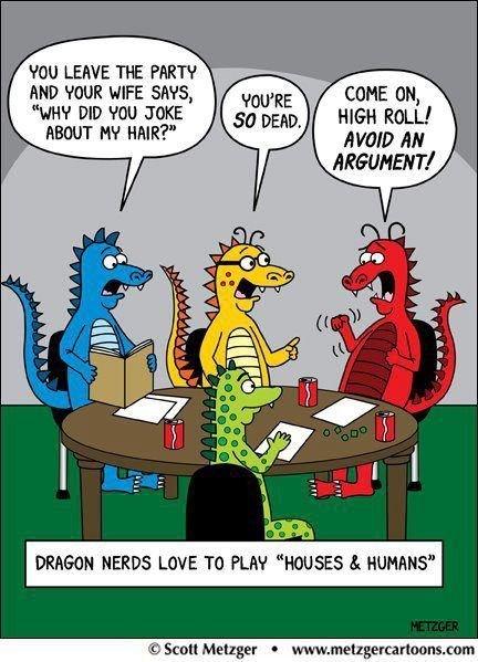 "Dragon nerds. Credit to metzgercartoons. HRH?"" Again an ttji' E,' File WHEN NEEDS LIME TE! ma? iil' 2' indtil, M. HUHUHU"" alturl. Metzger Ir dragon nerds hou"