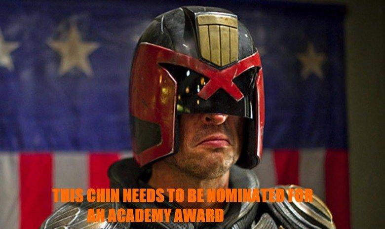 Dredd. Dear heavens, that chin. Watch Dredd if you haven't already. It's much better than Judge Dredd.. Dredd chin Karl Urban