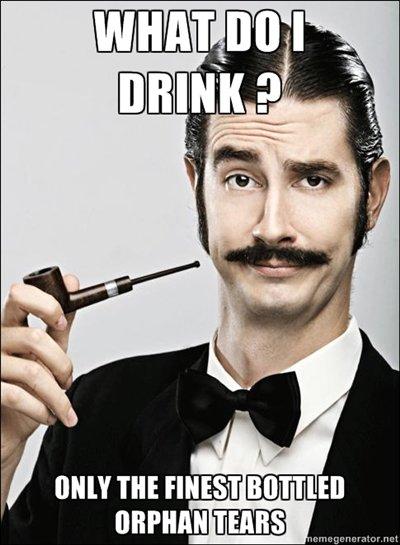 Drink ?. Imported.. rich guy meme tears