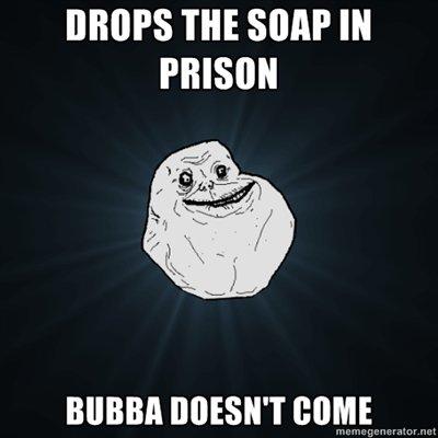 drop the soap. . BMPS m SOAP IN PRISON ohh jezuz
