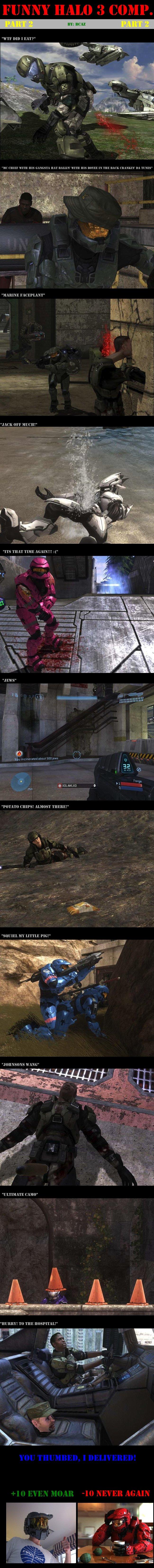Halo 3 Comp. Part 2. PART 3:. Rev up those fryers cause OP posted decent content an...... Halo funny comp Covenant sucks Balls