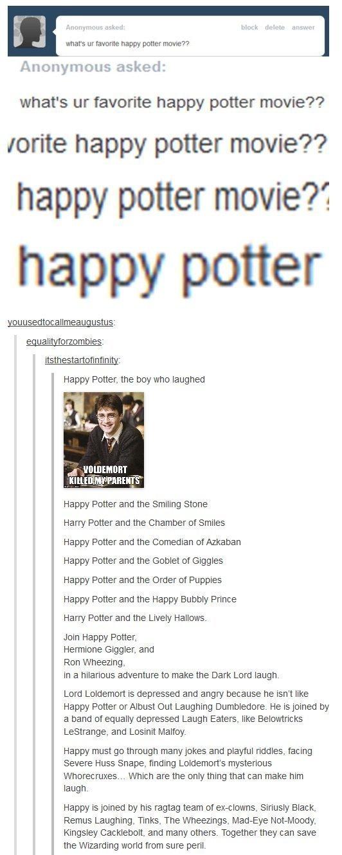 Happy Potter & friends. . asked: what' s favorite happy potter movie'?'? write happy potter movie?? happy potter movie? happy potter goju U I WEE tail U stu SC  Happy Potter & friends asked: what' s favorite happy potter movie'?'? write movie?? movie? goju U I WEE tail stu SC