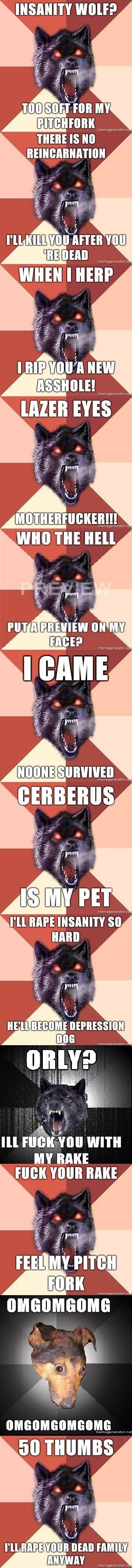 Hellhound MEME. Part 3:. Insanity Wolf > Hellhound hellhound Hell hound meme Pitchfork thefazr