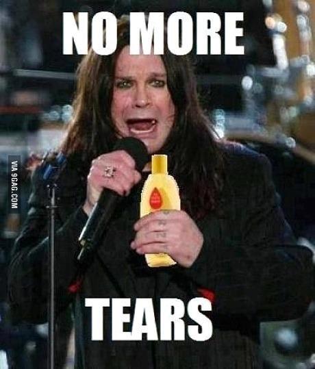 he's had enuff.. he need new teeth.. Shampoo ozzy tears