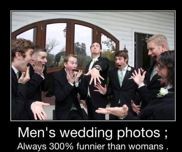 Holy..... Matrimony. Men' s wedding photos ; Always ?/ i':, funnier than womans . Holy Matrimony Men' s wedding photos ; Always ?/ i': funnier than womans
