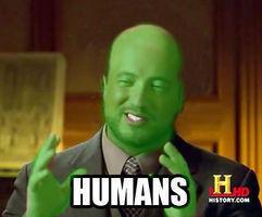 Humans. Humans.... Babbies Humans Babbies
