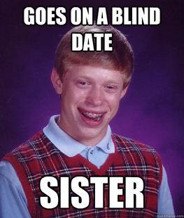 "Lad Buck Brian. . new tlel, mun DATE"" SISTER blind date sister"
