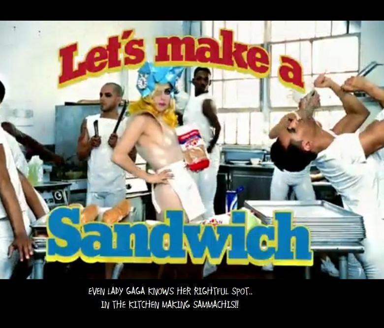 Lady Gaga Makes sammich. Even Lady Gaga knows where she belongs!. lady gaga sandwich Sammich women lol