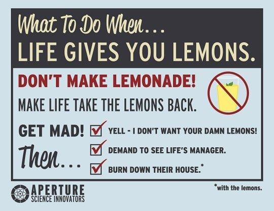 "Lemons. . Wham BI LIFE GIVES YOU LEMONS. DON' T MAKE LEMONADE! (fii) MAKE LIFE TAKE THE [WINS BACK. Then If BEHIND "" an Luna' s . Er was mun THEIR Hausa' qbtg ; Lemons Wham BI LIFE GIVES YOU LEMONS DON' T MAKE LEMONADE! (fii) TAKE THE [WINS BACK Then If BEHIND "" an Luna' s Er was mun THEIR Hausa' qbtg ;"