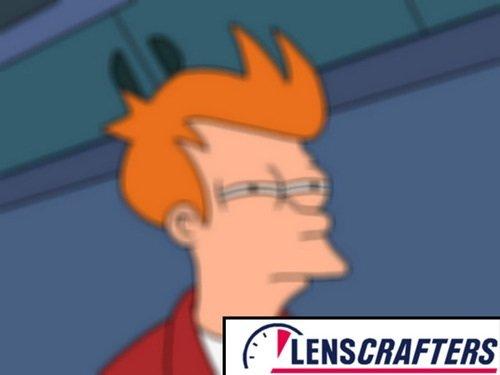 LensCrafters. .. thats funny. LensCrafters thats funny