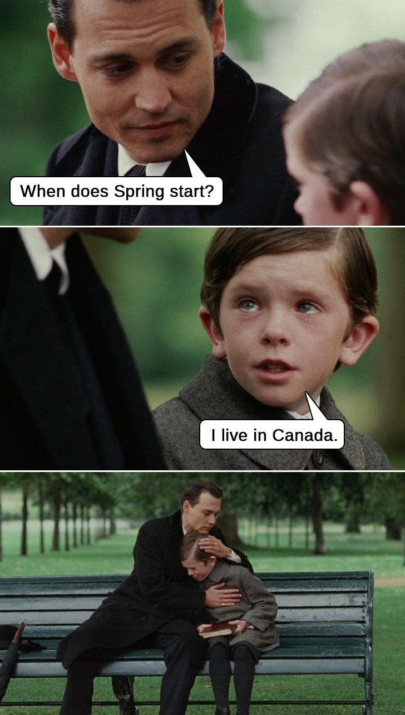 Life in Canada. So very true. I [html, in Canada.. Same here man. canada True Snow funny