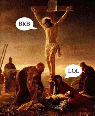 loljesus. Jesus had some pretty crazy morning wood after his res-erection.. Jesus sounds like Sausage backwards