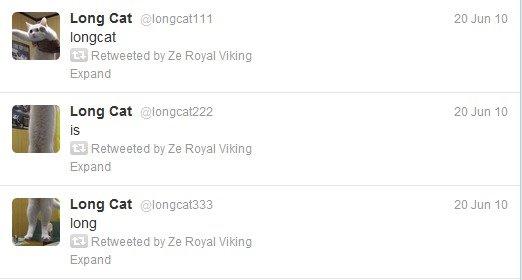 Long Cat. www.youtube.com/user/ZeMachinima?ob=0... www.youtube.com/user/thecreaturehub?o.... longcat b/ Royal Viking Expand Long Cat .'_.Fangt: Retweeted Mia Ro the creatures ZeRoyalViking youtube twitter retweet tweet