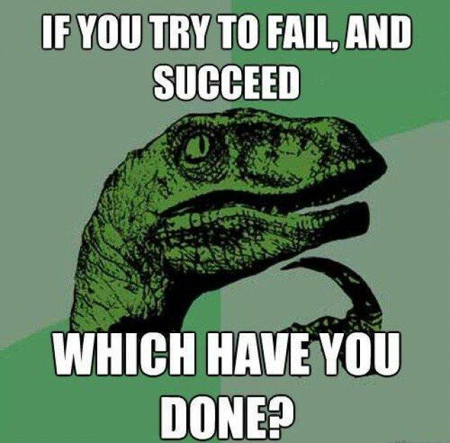 paradox of failing. . If VIII! TRY TO FAIL AMI WINE HAVE VIII] MINE?. a succeding fail is still a fail paradox of failing If VIII! TRY TO FAIL AMI WINE HAVE VIII] MINE? a succeding fail is still