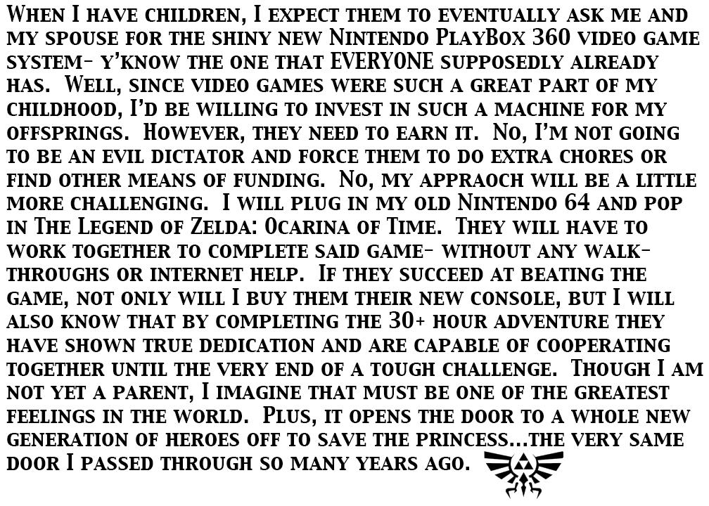 Parenting Zelda Style. TL;DR? I'll make my kids play Zelda before playing Call of Battlefield 4: Modern War Battle 2. WHEN I HAVE CHILDREN, I EXPECT THEM TO EVE Zelda parenting
