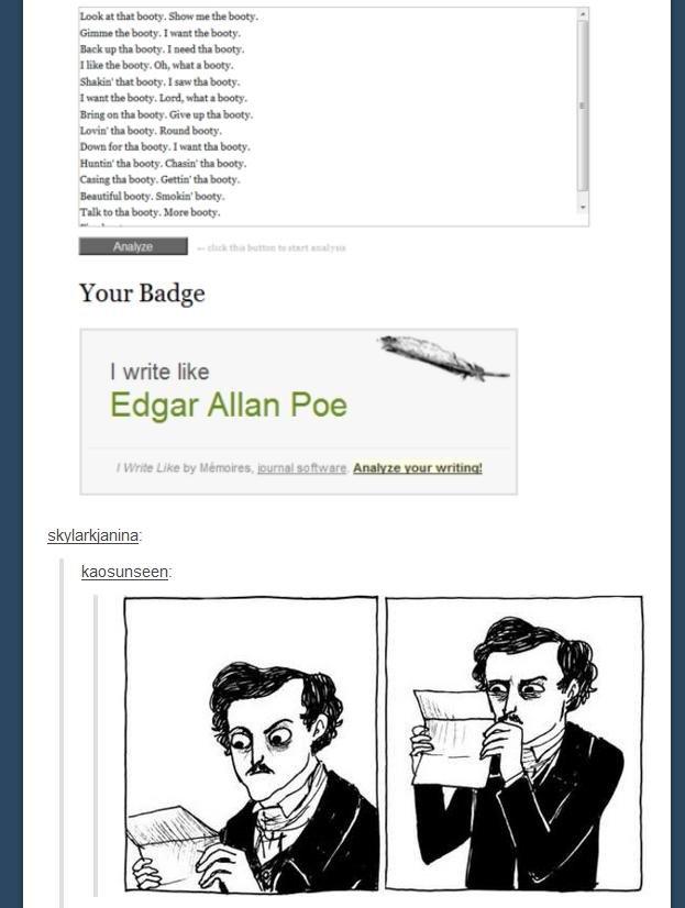 "Perfection. I love you. betesta. luau!!! booru, loltroll"" Your Badge I write like '''ciu., Edgar Allan Poe tumblr"