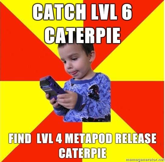 pokemon newbie. i made it myself. Ill 6. YOU!!!! CATERPIE IS AWESOME! Pokemon