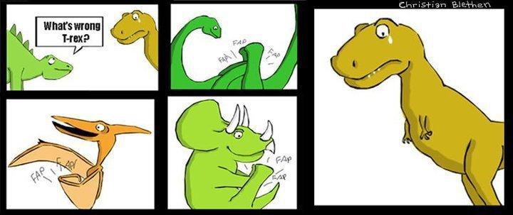 Poor T Rex. that sucks for him. t rex fap fapping dinasours