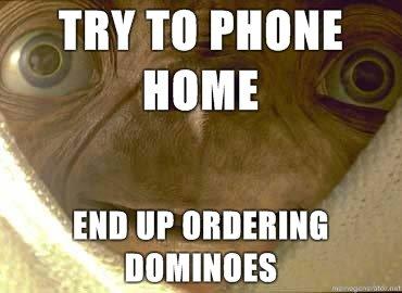 poor et. cheesy attempt at a meme. et phones home