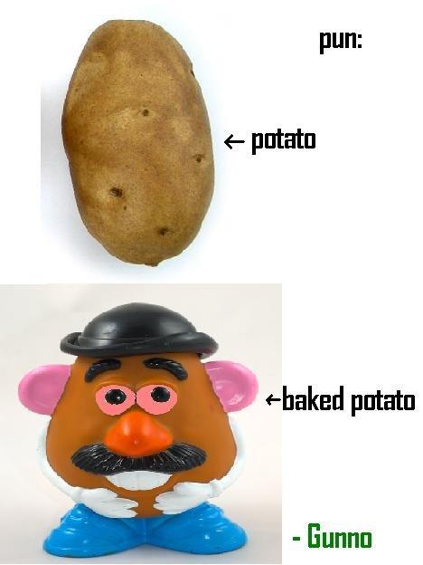 potato pun. friends are like potatoes<br /> when you eat them...<br /> they die!. pun: e patata I llki wreaked puma Emma. DON'T EAT ME! potato