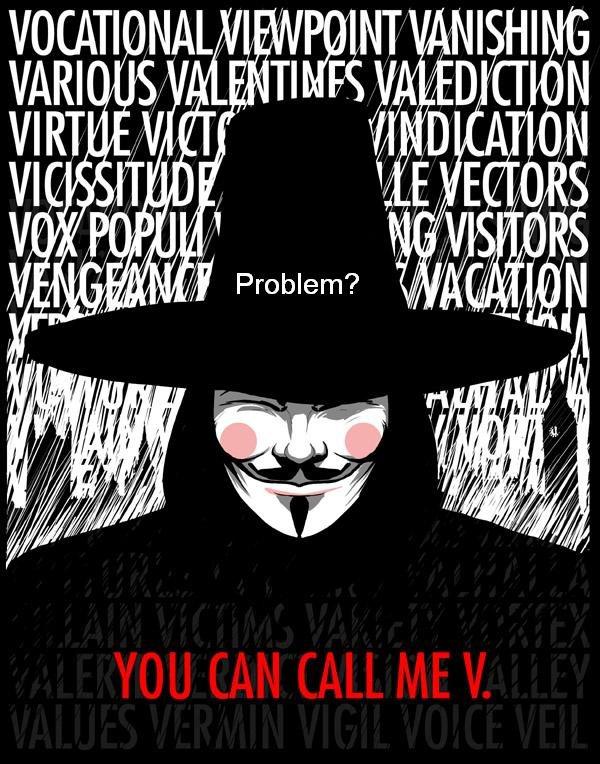 Problem?. problem?. v for vendetta problem