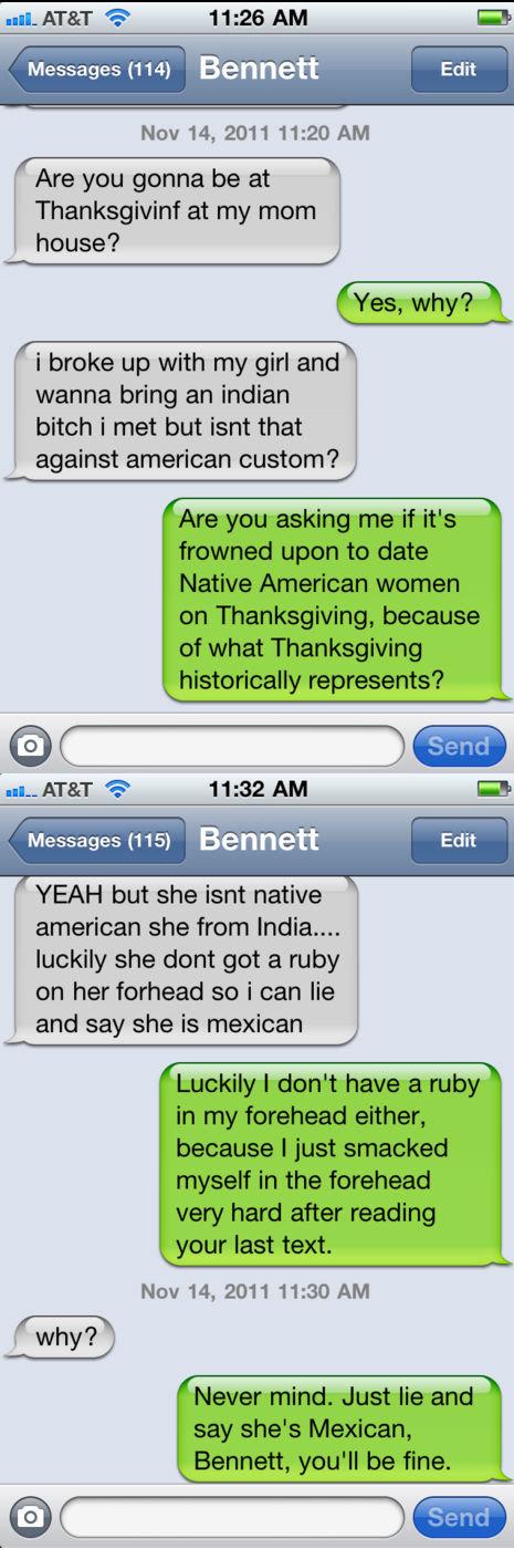 Thanksgiving. All credit to textsfrombennett (dot) tumblr (dot) com. Bennett Nov 14, 2011 11: 20 AM Are you gonna be at Thanksgiving at 1' rayt' starrt muse? i  Thanksgiving All credit to textsfrombennett (dot) tumblr com Bennett Nov 14 2011 11: 20 AM Are you gonna be at 1' rayt' starrt muse? i