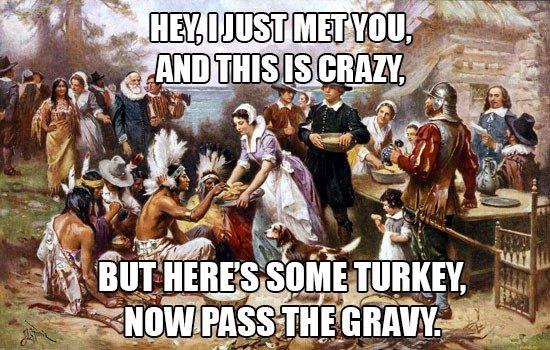 Thanksgiving. Mhm.. pass the gravy