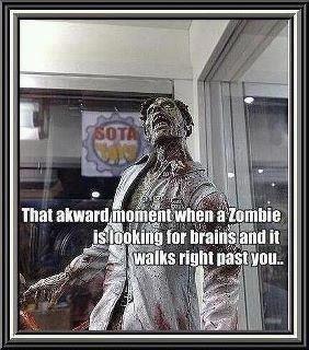 "That Awkward Moment. I'm just like O.o All comments get thumbed!. mtt) iihf. ii. ishii"" Zombie awkward moment brains"