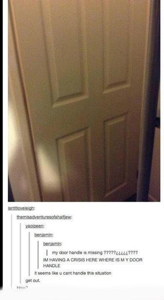 The FUCKING DOORHANDLE!!. WHERE THE DID YOU PUT IT?. mums: Emma: Hal ' A u 'WHERE Mr, n DEER Ikill! - Door Handle tumblr