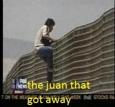 "The ""juan"" that got away. mexican hopping fence. The ""juan"" that got away mexican hopping fence"