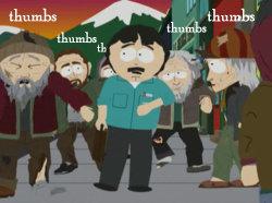 thumbs? thumbs? thumbs?. SPARE THUMBS?. south park awsom