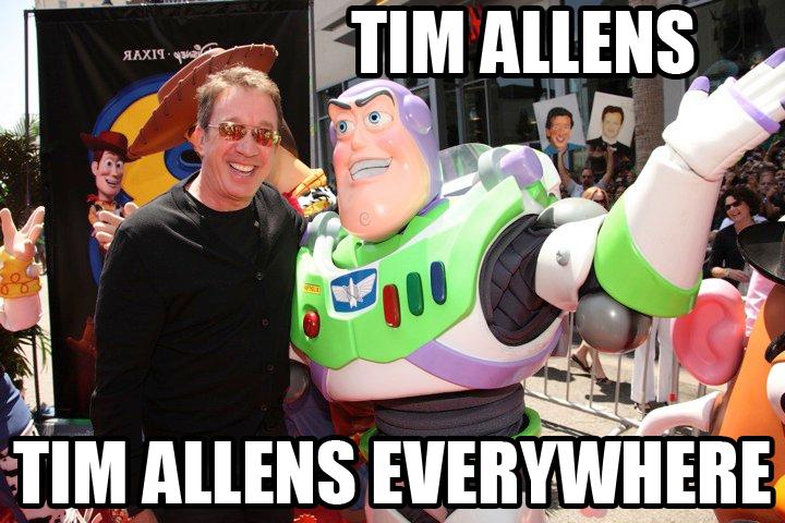 Tim Allens. . um mans E__ 'tait, Tim allen everywhere buzz