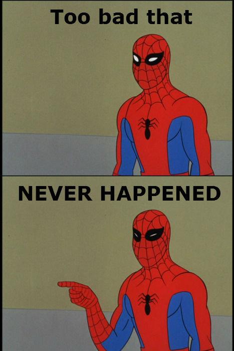 Too bad spiderman. 100% OC. Too bad that NEVER HAPPENED Spiderman too bad that never happened OC cereal guy spiderman meme
