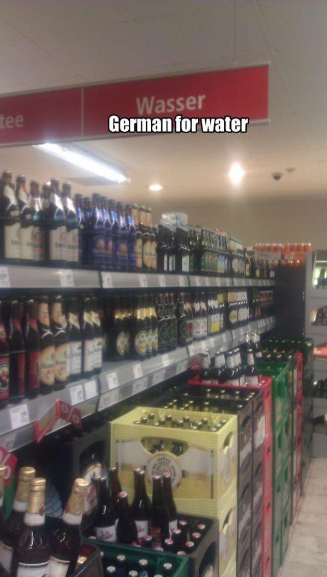 Translate in German: Water = BIER !. .. It's probably american beer Beer german germany water Translate