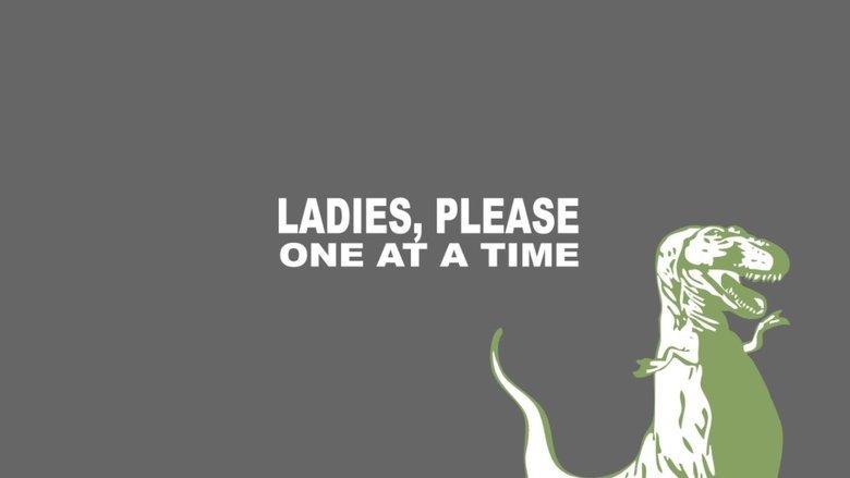 T-Rex. . LADIES PLEASE ONE 21' l A TIME T-Rex LADIES PLEASE ONE 21' l A TIME