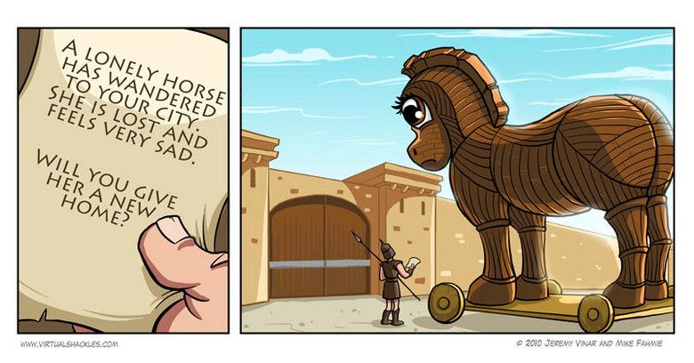 Trojan Horse?. .. i'd rather have Trojan whores trojan Horse