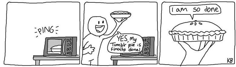 Tumblr pie. Not mine but I found it funny... I would eat it, but I can't even. Tumblr pie Not mine but I found it funny would eat can't even